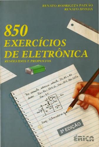 850 Exercícios de Eletrônica, Resolvidos e propostos